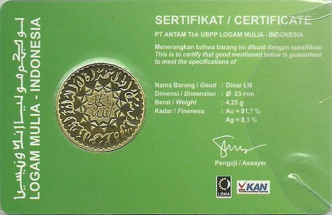 Sertifikat / certificate logam mulia emas dinar PT Anam Tbk yang didistribusikan oleh Gerai Dinar milik PAk Muhaimin Iqbal, dengan kadar emas 91.7% dan perak (Ag) 8.3% dan diameter 23mm dan berat 4.25 gram